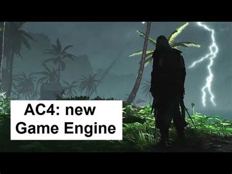 ac4 rating new ac4 game engine for next generation technology assassin s creed iv black flag youtube