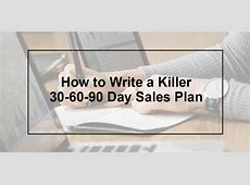 How to Write a 306090 Day Sales Plan