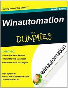 Winautomation For Dummies  Your Complete User Guide To