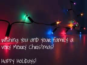 wishing you and your family a merry happy holidays
