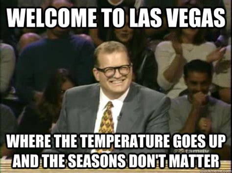 Vegas Meme - finals week where there s no makeup and your clothes don t matter drew carey whose line