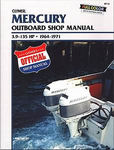 Mercury Outboard 3 9-135 Hp Repair Manual 1964-1971