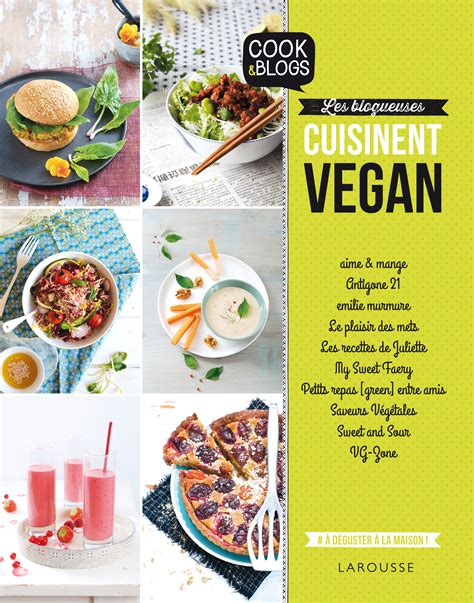 larousse de la cuisine sortie du livre quot les blogueuses cuisinent vegan quot aux