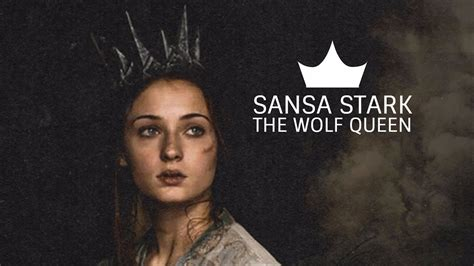 sansa stark  true queen youtube