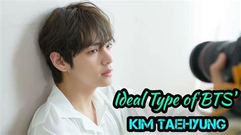 Ideal Type Of Bts' Kim Taehyung👑💜