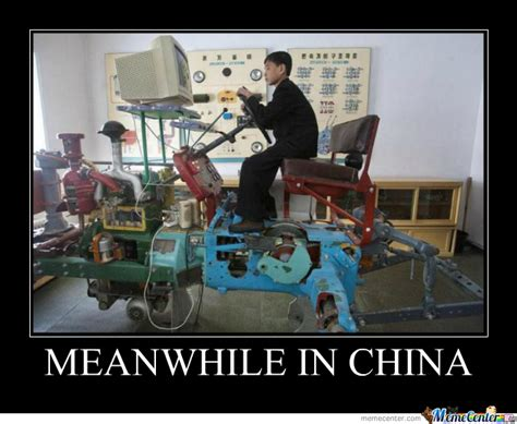 China Memes - meanwhile in china by ben meme center