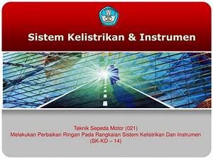 Ppt - Sistem Kelistrikan  U0026 Instrumen Powerpoint Presentation  Free Download