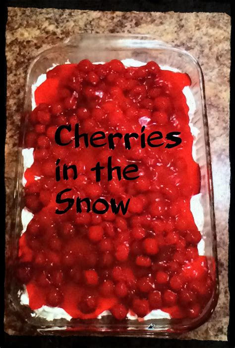 It'll be ready to devour in a few hours. Cherries in the Snow. A quick and easy dessert that tastes ...