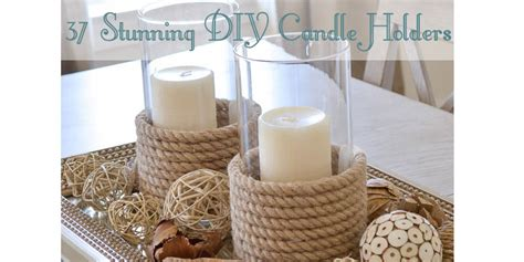 37 Stunning DIY Candle Holders To Try