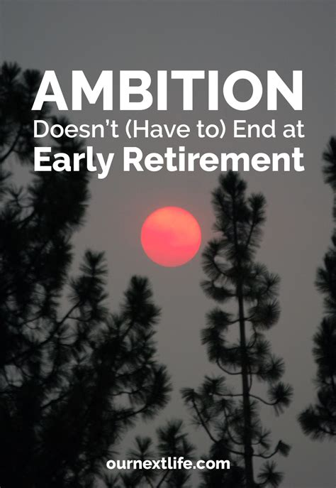 Ambition Doesn't (Have to) End at Retirement - Our Next Life