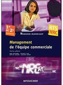 Bts Nrc Avis : management de l 39 quipe commerciale 1 re et 2 me ann es bts nrc n gociation et relation client ~ Medecine-chirurgie-esthetiques.com Avis de Voitures