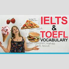 Ielts & Toefl Vocabulary Talking About Food Youtube
