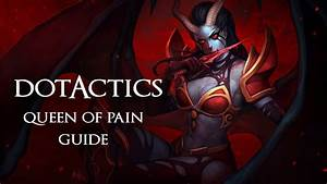 Dota 2 - Queen Of Pain Guide
