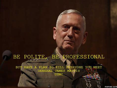 General Mattis Memes - general mattis meme ma