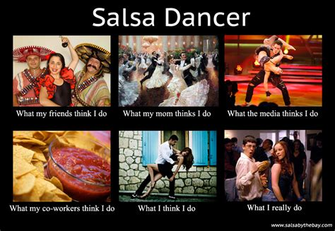 Salsa Dancing Meme - what people think about salsa dancers salsa by the bay