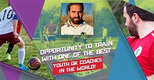 opportunity-to-train-with-one-of-the-best-youth-gk-coaches ...