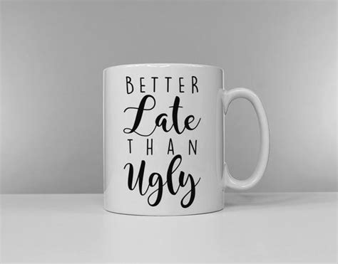 Coffee is known for having a more acidic taste than tea. Better Late Than Ugly Ceramic Coffee Tea Mug Cup | Etsy
