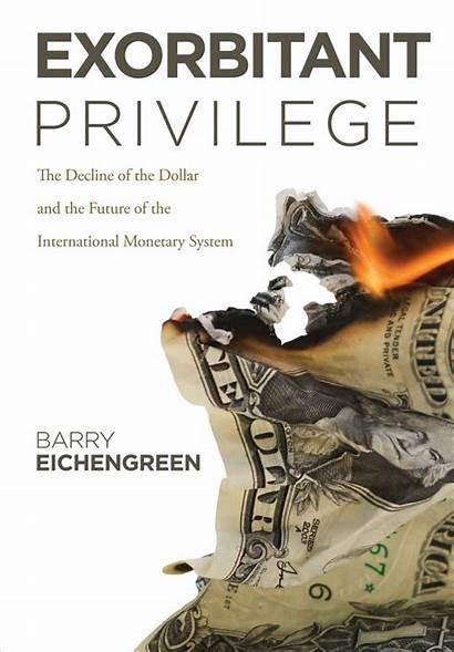 Exorbitant Privilege Dollar Future System Monetary International
