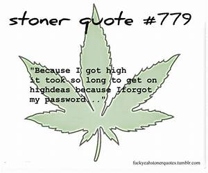 Stoner Love Quotes. QuotesGram