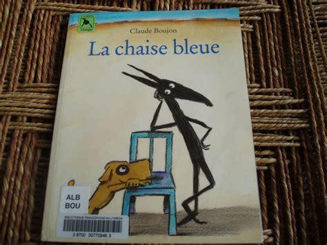 la chaise bleue de claude boujon photo de lire c est
