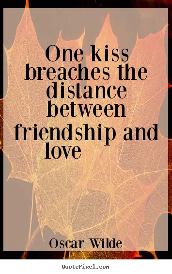 friendship quotes  kiss breaches  distance