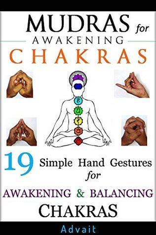 mudras  awakening chakras  simple hand gestures  awakening  balancing  chakras