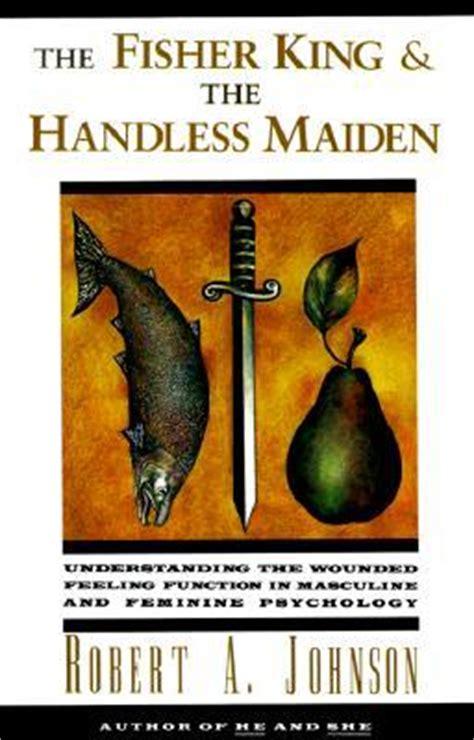 fisher king   handless maiden understanding