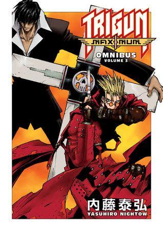 Trigun Maximum Omnibus Volume 1 trigun maximum omnibus volume 3 by yasuhiro nightow