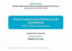 Cloud Computing Architecture with Open Nebula - HPC Cloud ...