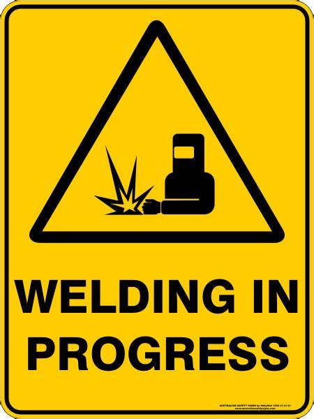 welding  progress australian safety signs
