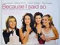 Because I Said So - Original Cinema Movie Poster From ...