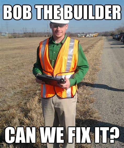 Fix It Meme - bob the builder can we fix it misc quickmeme