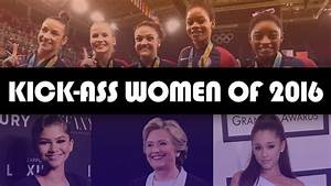 14 Kick-Ass Women of 2016 - YouTube