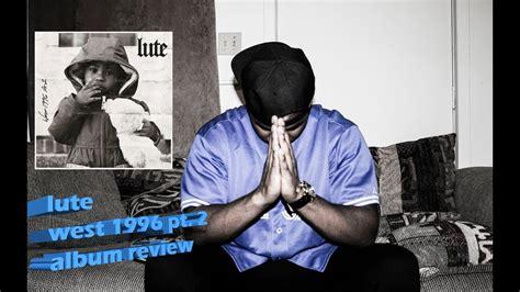 West 1996, Pt. 2 Album Review || Dope Decibel