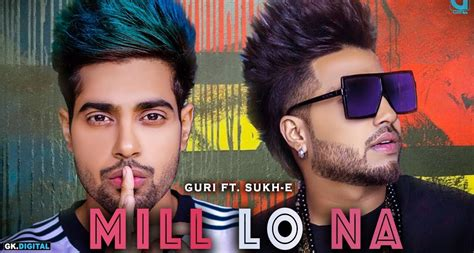 Mill Lo Na Lyrics- Guri Ft. Sukhe