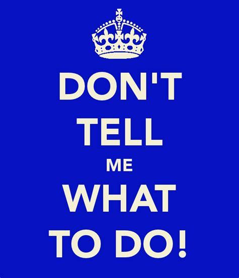 'don't Tell Me What To Do!' Poster Memoranda