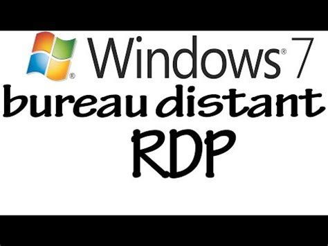 bureau a distance windows 7 tutoriel windows 7 bureau à distance rdp