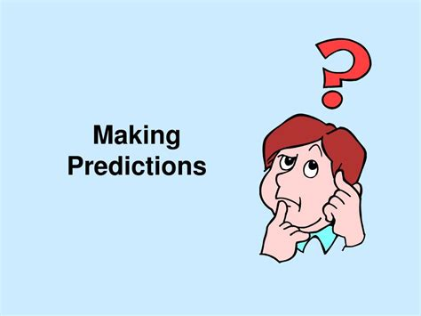 PPT - Making Predictions PowerPoint Presentation, free ...