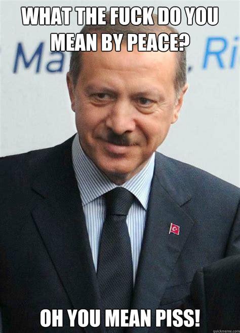 Fuck You Memes - hitler erdogan memes quickmeme
