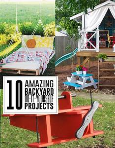 10 amazing diy backyard projects With build a better backyard easy diy outdoor projects