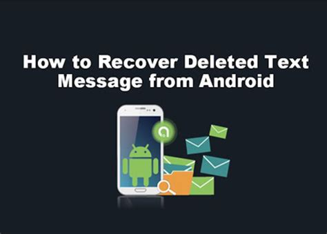 how to retrieve deleted texts on android how to retrieve deleted text messages on android