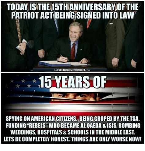 Act Memes - today isthe15thanniversary of the patriot act being signed into law the freethoughtproject com