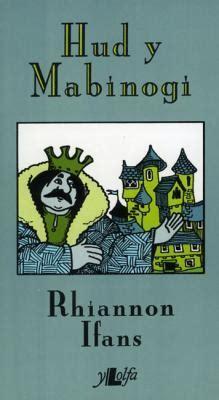 rhiannon ifans hud y mabinogi 9780862431259 rhiannon ifans y lolfa