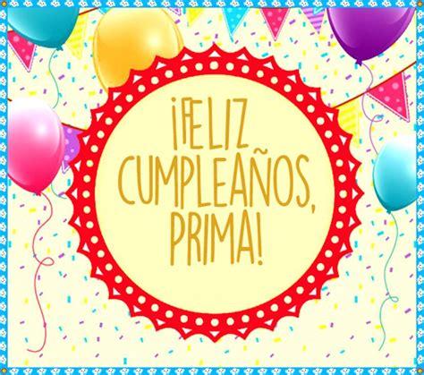 Feliz Cumpleaños Prima Frases Imágenes y tarjetas para
