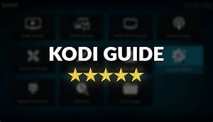 Most Complete Kodi Setup Guide  All You Need To Know To