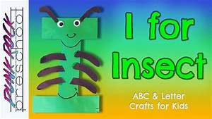 Letter I for Insect | Fun Preschool Crafts for Kids | Best ...  I