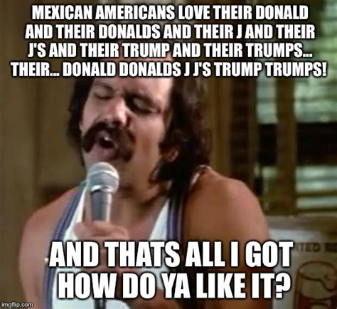 Cheech And Chong Meme - mexican americans are named chata and chella and chemmaand have a son in law named donald imgflip