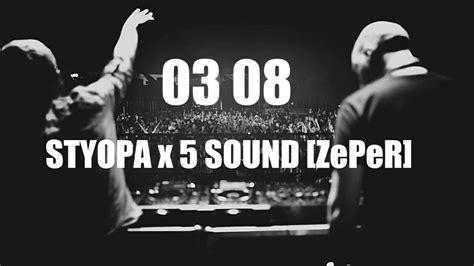 Styopa X 5 Sound [zeper]
