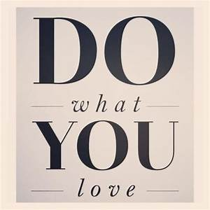 Do What You Love : daily quotes quote about do what you love ~ Buech-reservation.com Haus und Dekorationen