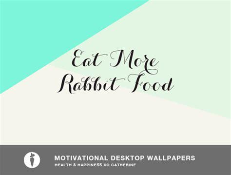 motivational wallpapers  rabbit food   bunny teeth